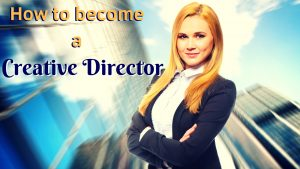 Who is a Creative Director?